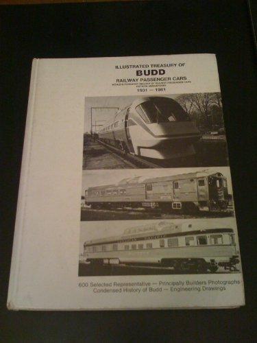 Illustrated Treasury of Budd Railway Passenger Cars: World's Foremost Builder of Railway ...
