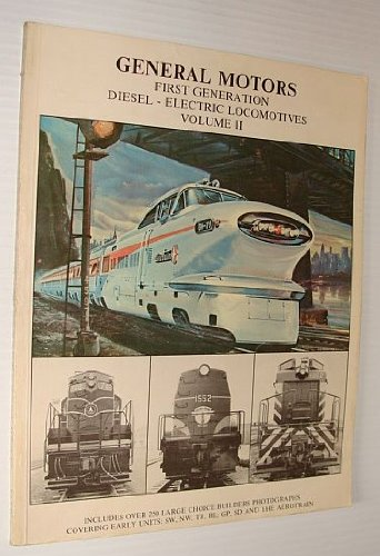 9780919295056: General Motors First Generation Diesel-Electric Locomotives