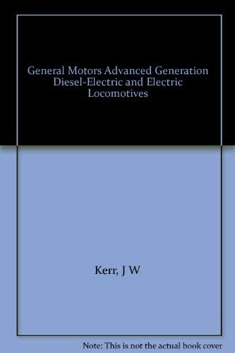 9780919295193: General Electric Advanced Generation Diesel-Electric and Electric Locomotives