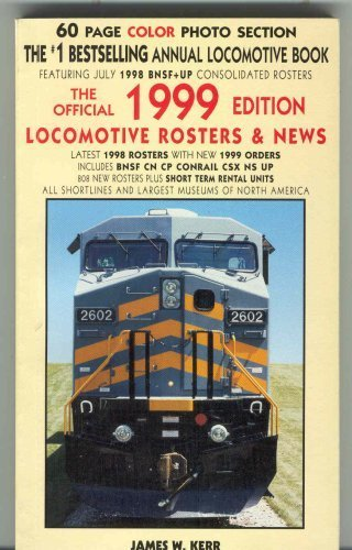 9780919295315: The Official 1999 Edition Locomotive Rosters & News