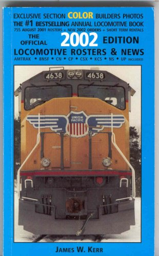 The Official Locomotive Rosters & News (2002 Edition): James W. Kerr