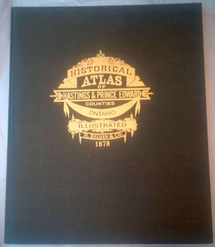 9780919302150: Illustrated historical atlas of Hastings and Prince Edward Counties, Ontario