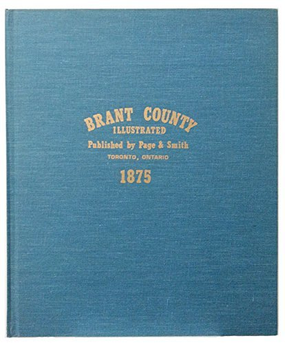 Illustrated Historical Atlas of Brant County, Ontario: H.R. Page &