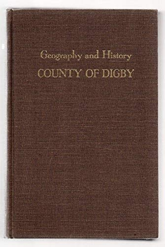 9780919302501: Geography and History of the County of Digby Nova Scotia (Canadiana reprint series)