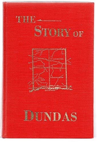 The Story of Dundas Frm 1784 to 1904: Carter, J. Smyth