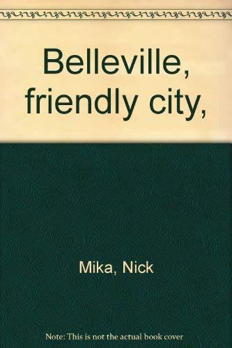 BELLEVILLE, FRIENDLY CITY,: Mika, Nick