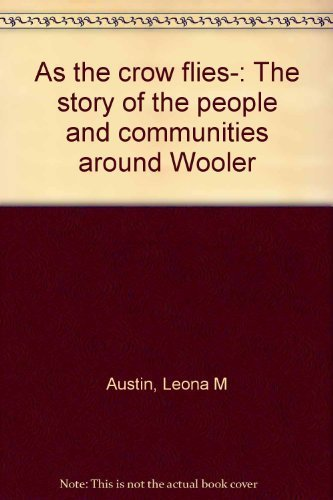 As the Crow Flies: The Story of: Leona M Austin