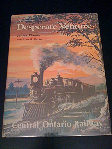 Desperate Venture: Central Ontario Railway