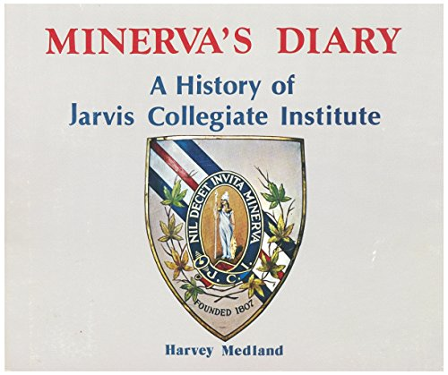 Minerva's diary: A history of Jarvis Collegiate Institute: Harvey Medland
