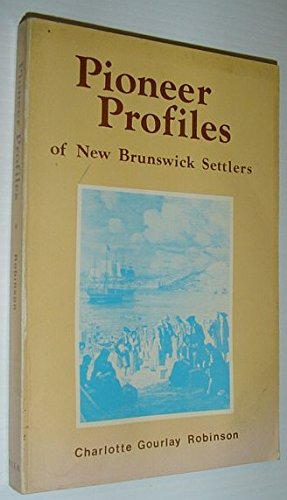 Pioneer profiles of New Brunswick settlers: Robinson, Charlotte Gourlay