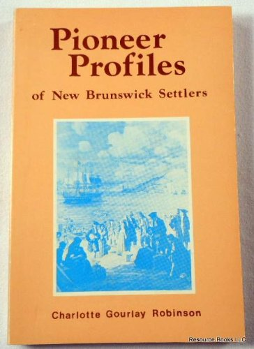 9780919303447: Pioneer profiles of New Brunswick settlers