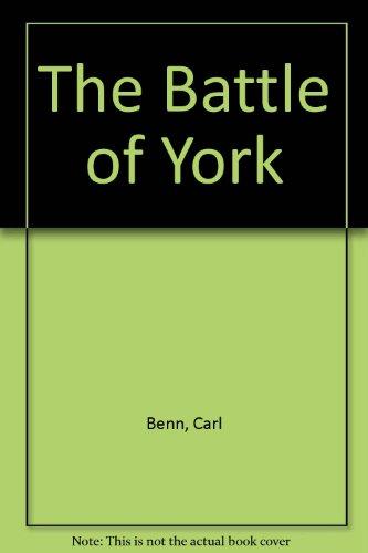 The Battle of York: Benn, Carl