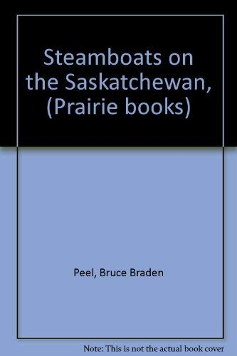 Steamboats on the Saskatchewan: Peel, Bruce