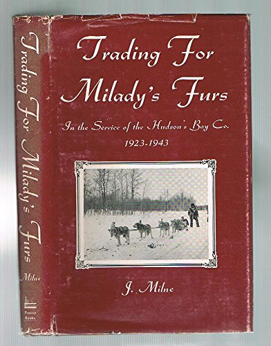 Trading for Milady's Furs: In the Service: Colin M Kraay,J