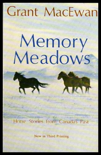 Memory Meadows: Horse Stories from Canada's Past: MacEwan, Grant