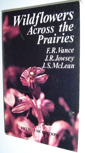 Wildflowers across the prairies: Vance, F. R