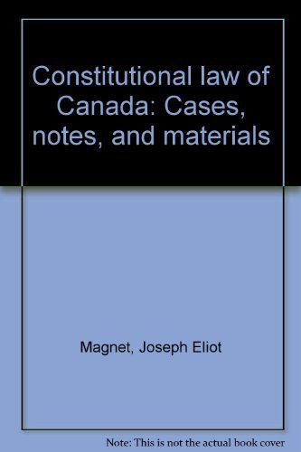 Constitutional law of Canada: Cases, notes, and materials. VOLS I AND II. 8TH EDITION: Joseph Eliot...