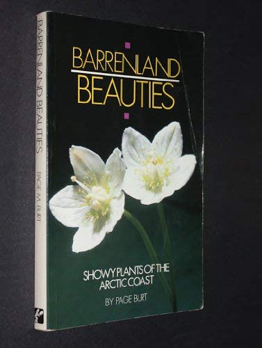 [signed] Barrenland Beauties: Showy Plants of the Arctic Coast