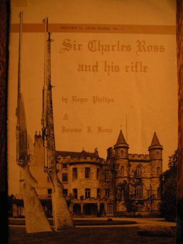 SIR CHARLES ROSS AND HIS RIFLE: Phillips, Roger and