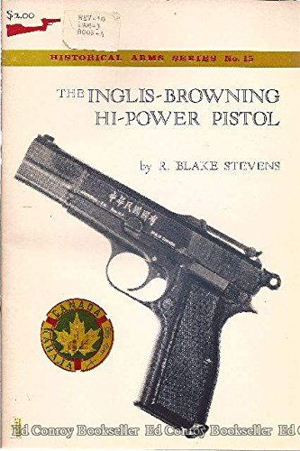 Inglis-Browning Hi-power Pistol (0919316158) by R. Blake Stevens