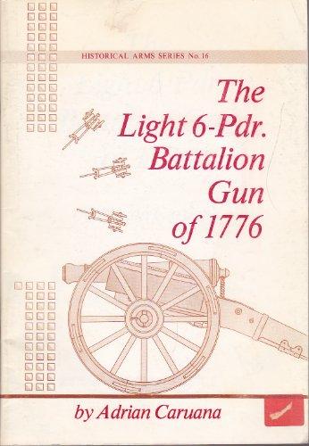 Light Six Pounder Battalion Gun of 1766.: Caruana, Adrian.