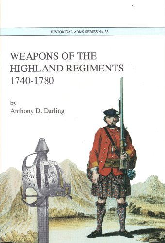 9780919316331: Weapons of the Highland Regiments 1740-1780