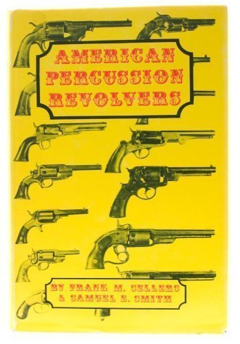 American Percussion Revolvers: Sellers, Frank M. & Smith, Samuel E.