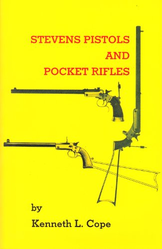 Stevens Pistols and Pocket Rifles.: Cope, Kenneth L.