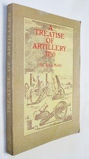 9780919316713: A Treatise Of Artillery 1780