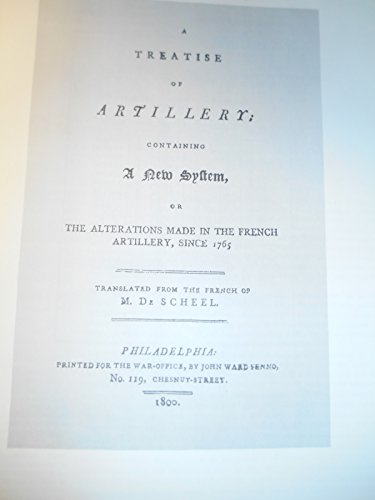 DE SCHEEL'S TREATISE ON ARTILLERY: Graves, Donald E.