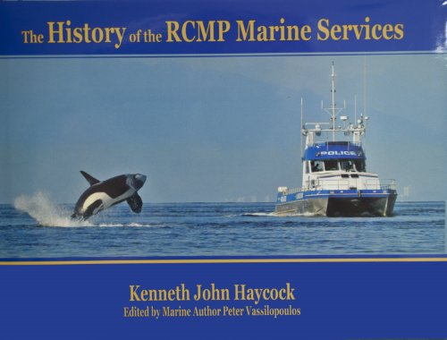 The History of the RCMP Marine Services: Kenneth John Haycock