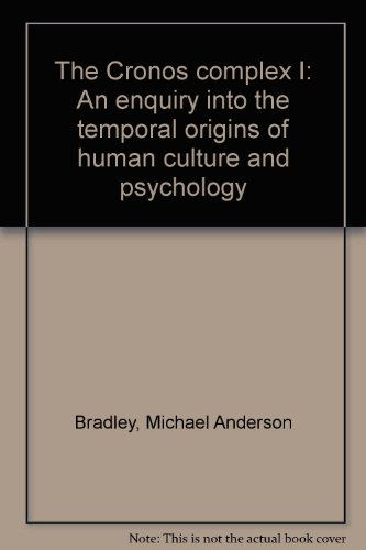 9780919324152: The Cronos complex I: An enquiry into the temporal origins of human culture and psychology