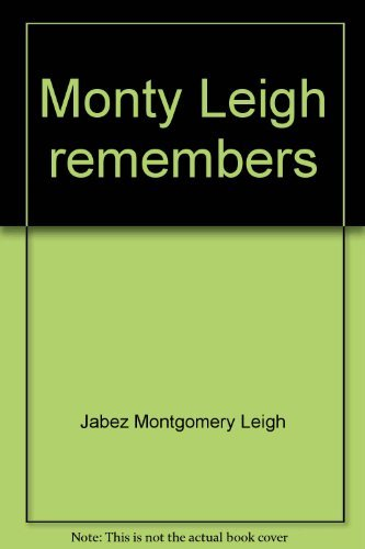 Monty Leigh remembers: Early days in Oro Township and Orillia: Leigh, Jabez Montgomery