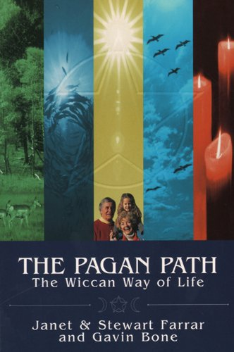 The Pagan Path: The Wiccan Way of Life: Janet Farrar; Stewart Farrar