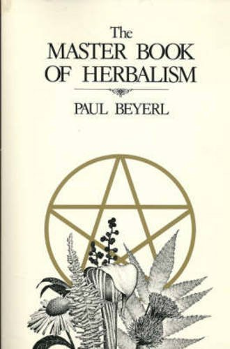 9780919345539: The Master Book of Herbalism
