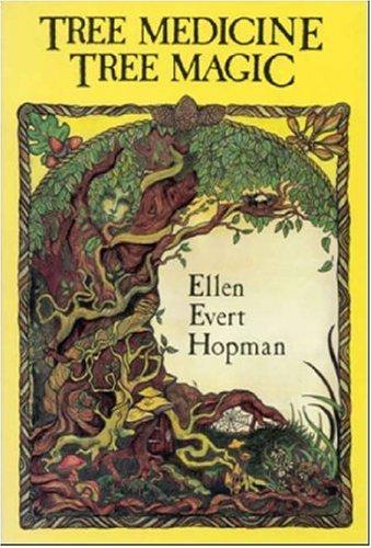 Tree Medicine Tree Magic: Hopman, Ellen Evert