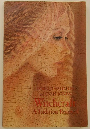 Witchcraft: A Tradition Renewed: Jones, Evan John,Valiente,