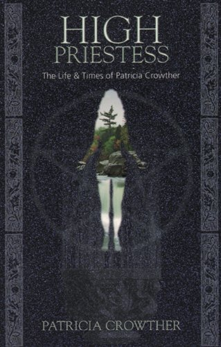 9780919345874: High Priestess: The Life of Patricia Crowther