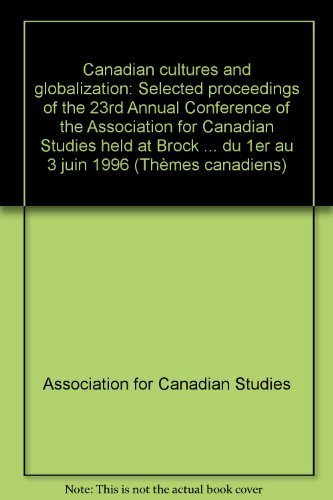 Canadian Cultures and Globalization (Canadian Issues Volume XIX)