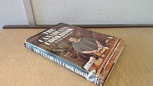 THE CANADIANA COOKBOOK A Complete Heritage of Canadian Cooking: Benoit, Mme, Jehane