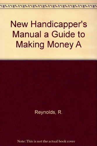 9780919364844: New Handicapper's Manual a Guide to Making Money A
