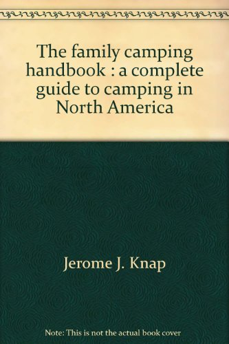 9780919364967: The family camping handbook: A complete guide to camping in North America