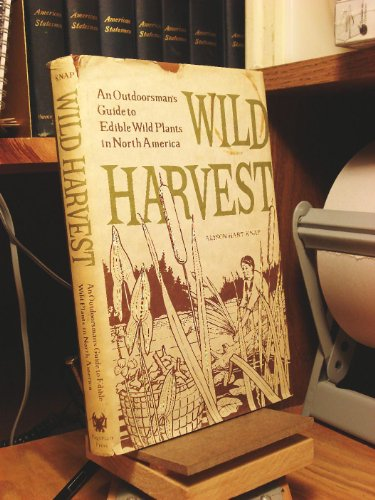 9780919364974: Wild Harvest: An Outdoorsman's Guide to Edible Wild Plants in North America