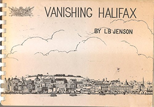 Vanishing Halifax: L. B. Jenson