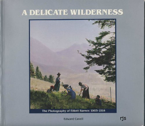 9780919381087: A Delicate Wilderness the Photography of Elliott Barnes 1905-1914