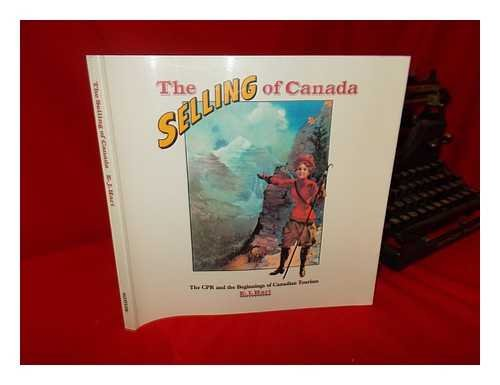 Selling of Canada: The CPR and the Beginnings of Canadian Tourism (Signed Copy)
