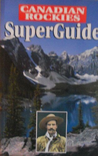 Canadian Rockies Super Guide