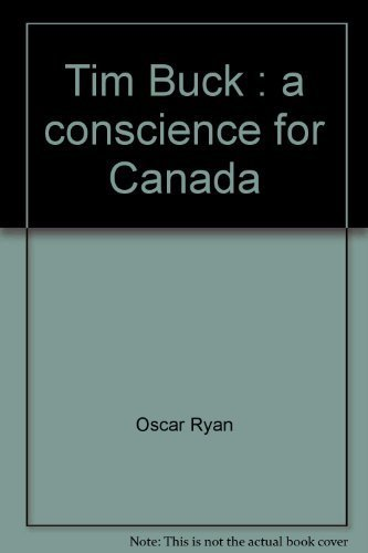 Tim Buck: A Conscience for Canada: Ryan, Oscar
