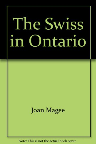 The Swiss in Ontario: Magee, Joan