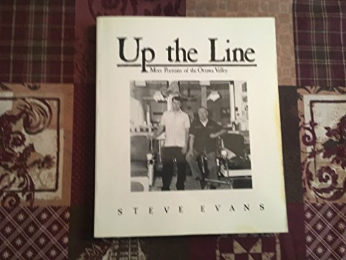 Up the Line: More Portraits of the Ottawa Valley: Evans, Steve